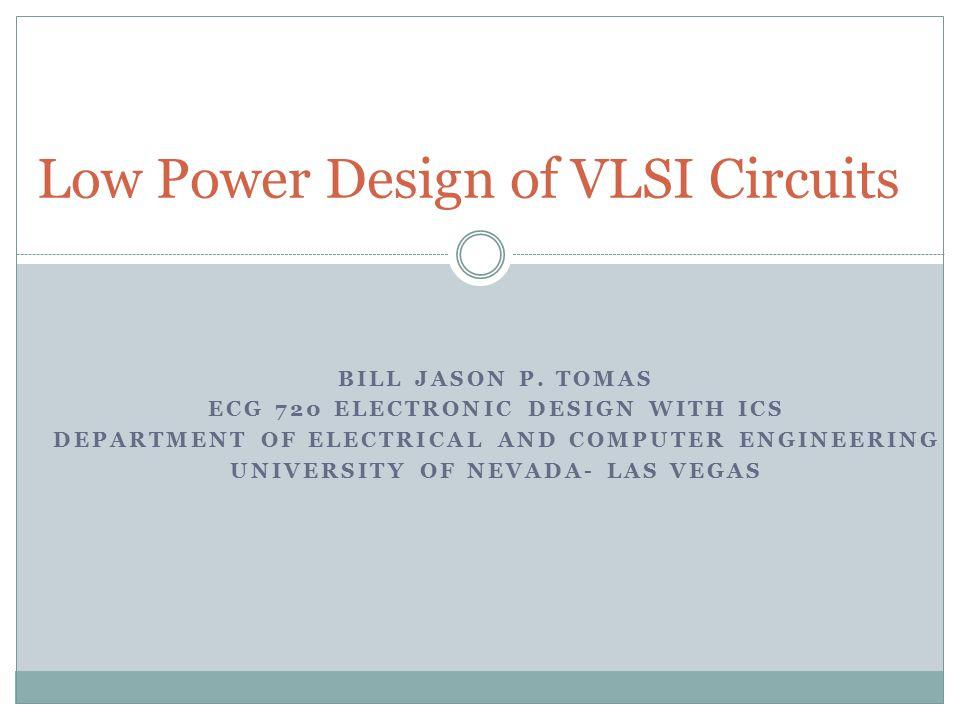Low Power Design of VLSI Circuits