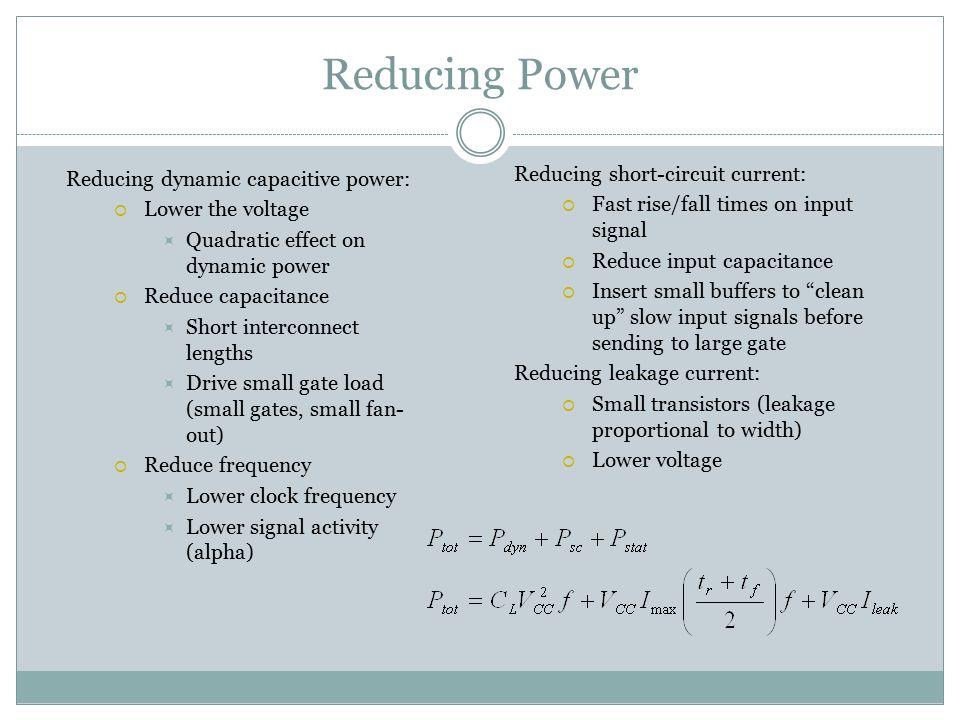 Reducing Power Reducing short-circuit current: