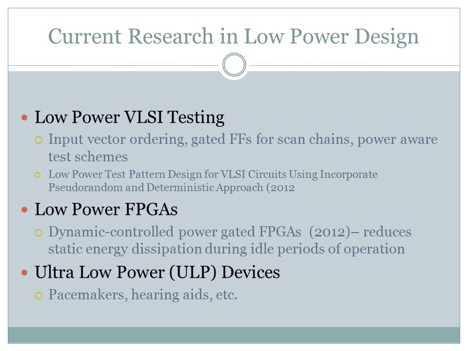 Current Research in Low Power Design