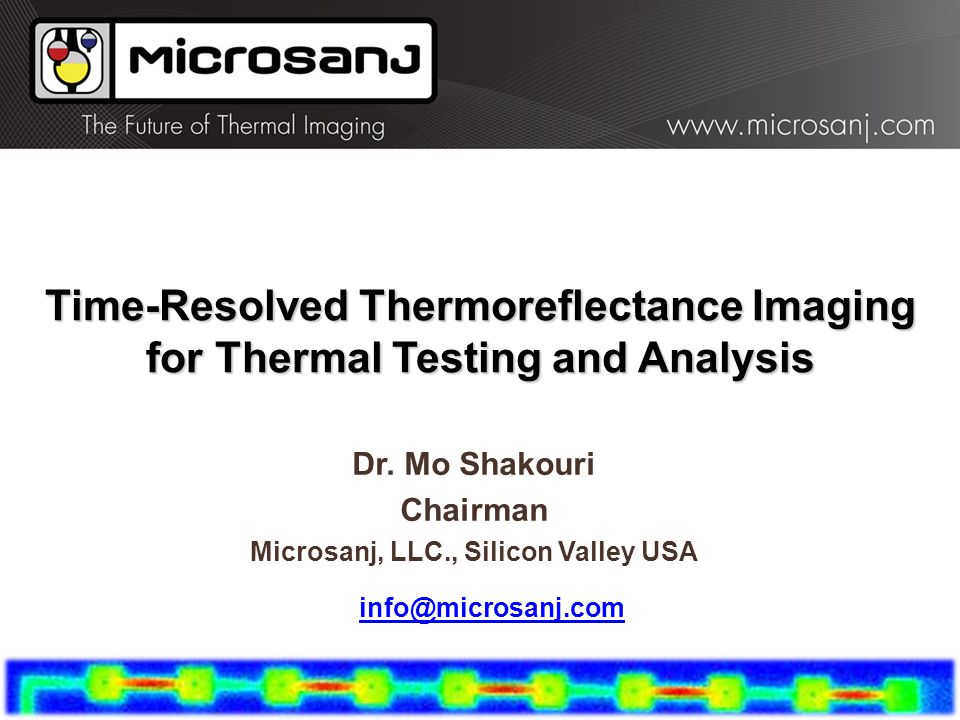 Dr. Mo Shakouri Chairman Microsanj, LLC., Silicon Valley USA