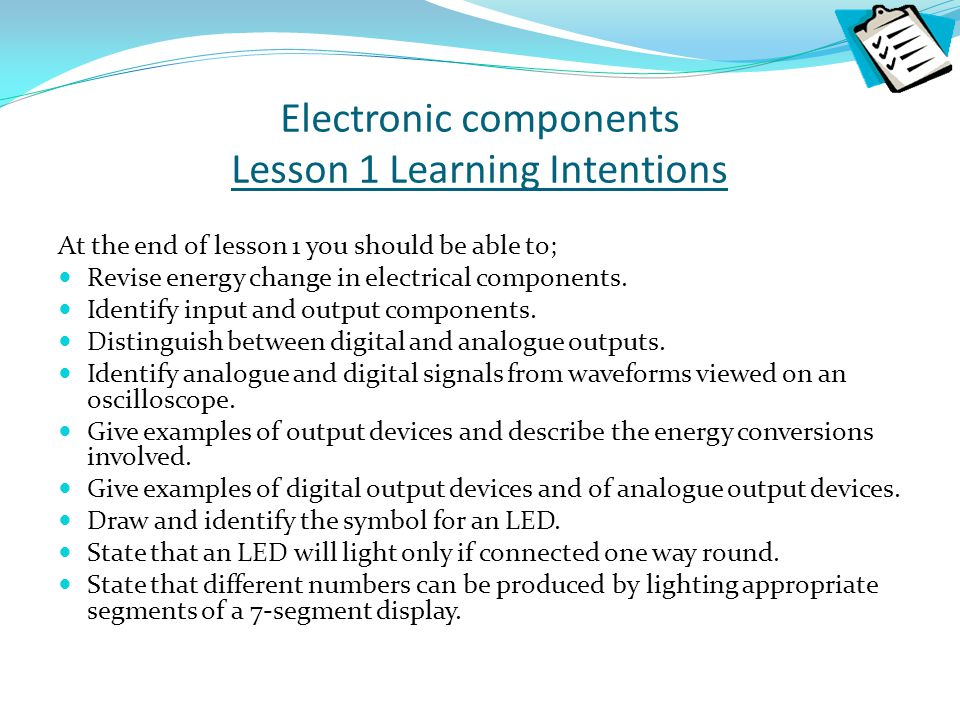 Electronic components Lesson 1 Learning Intentions