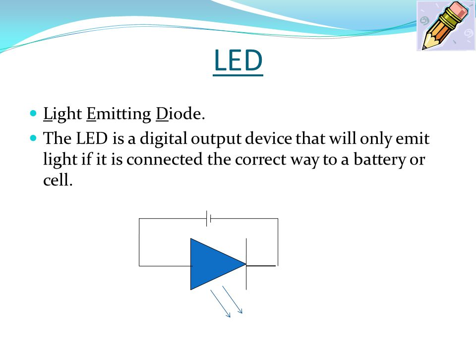 LED Light Emitting Diode.