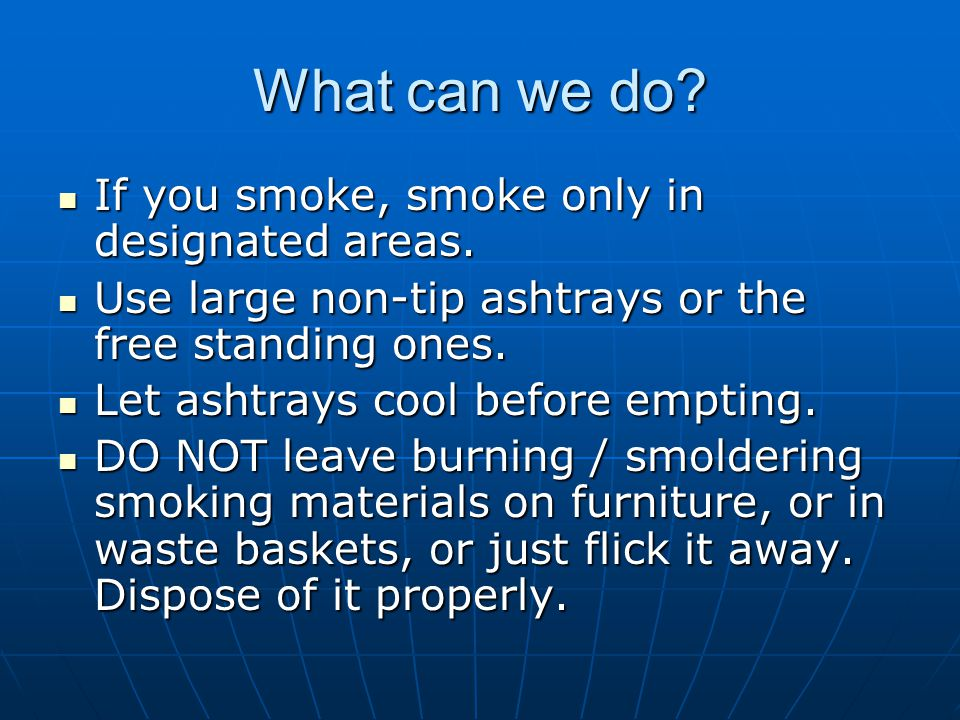 What can we do If you smoke, smoke only in designated areas.