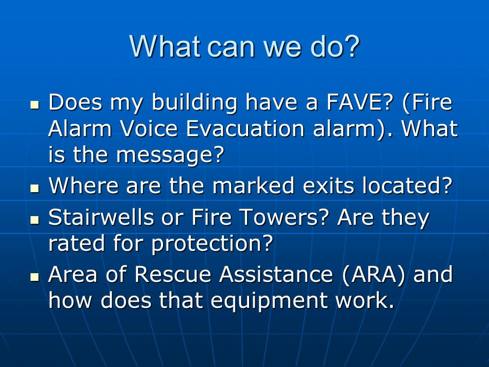 What can we do Does my building have a FAVE (Fire Alarm Voice Evacuation alarm). What is the message