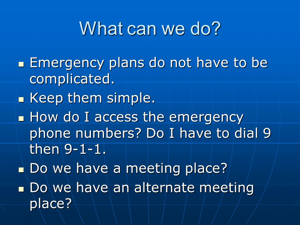 What can we do Emergency plans do not have to be complicated.