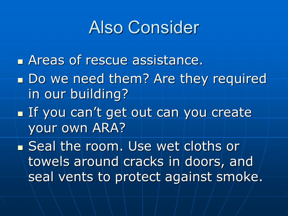 Also Consider Areas of rescue assistance.