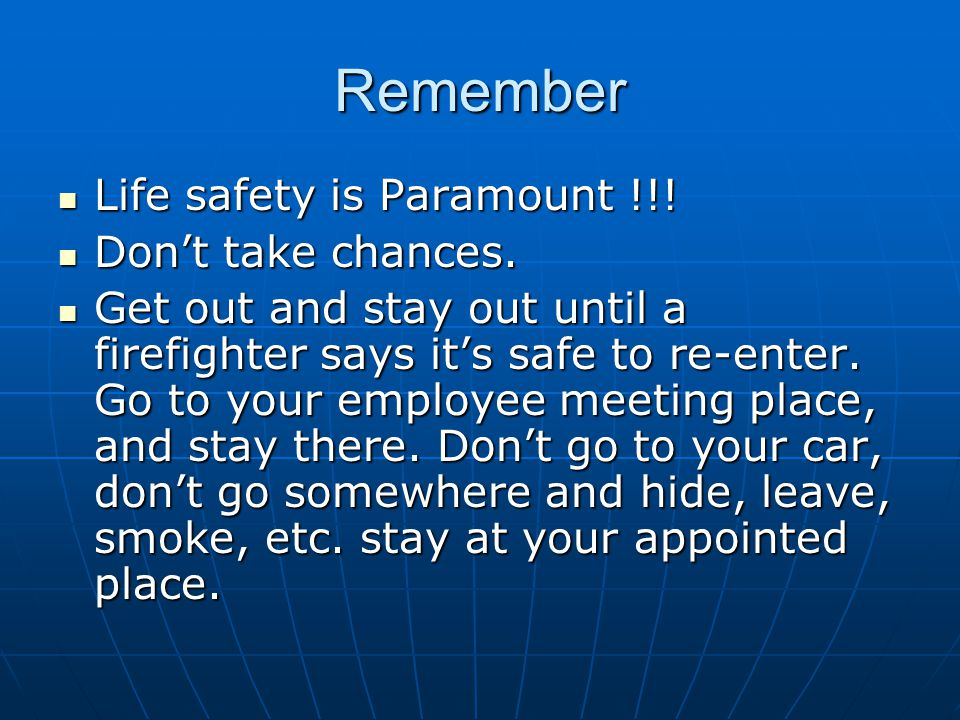 Remember Life safety is Paramount !!! Don't take chances.