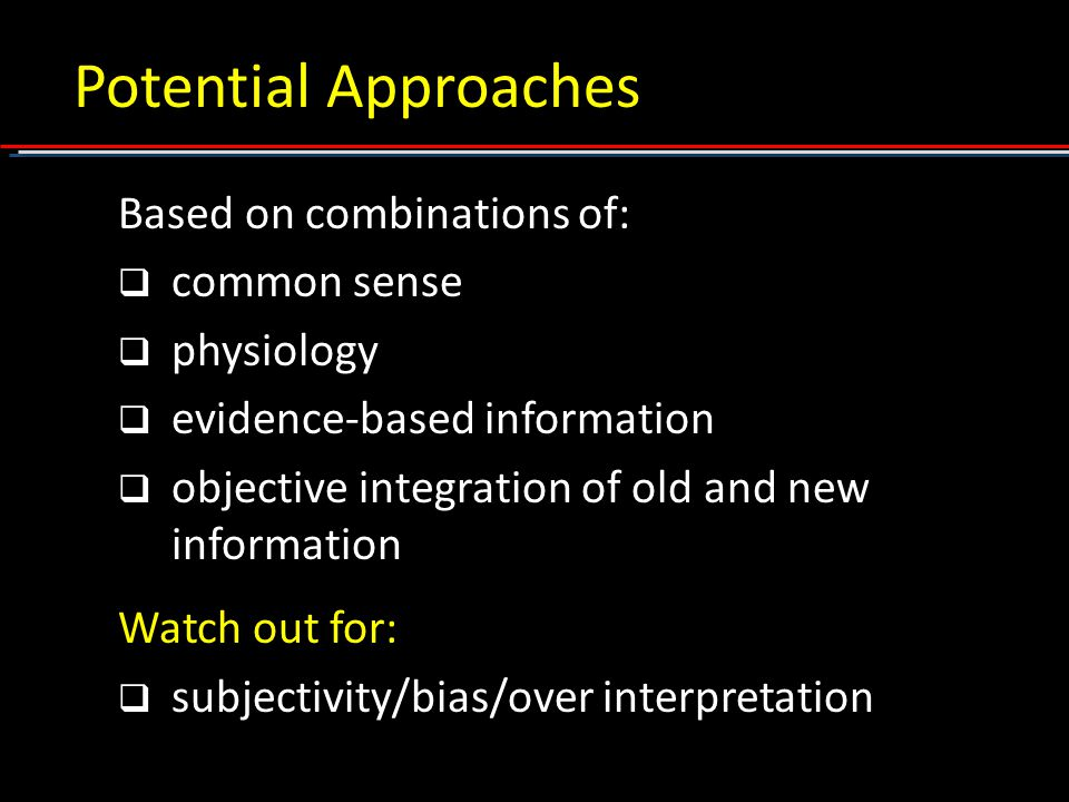 Potential Approaches Based on combinations of: common sense physiology