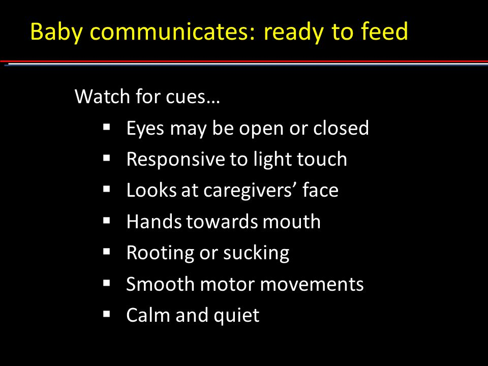 Baby communicates: ready to feed