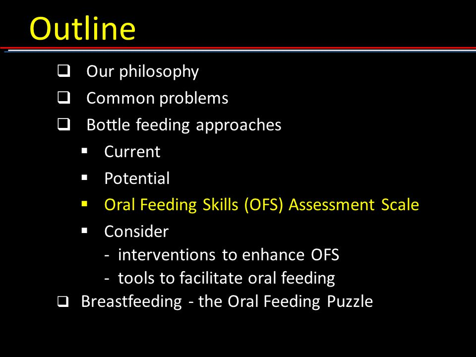 Outline Our philosophy Common problems Bottle feeding approaches