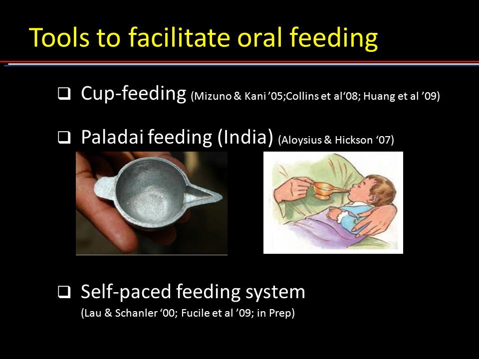 Tools to facilitate oral feeding