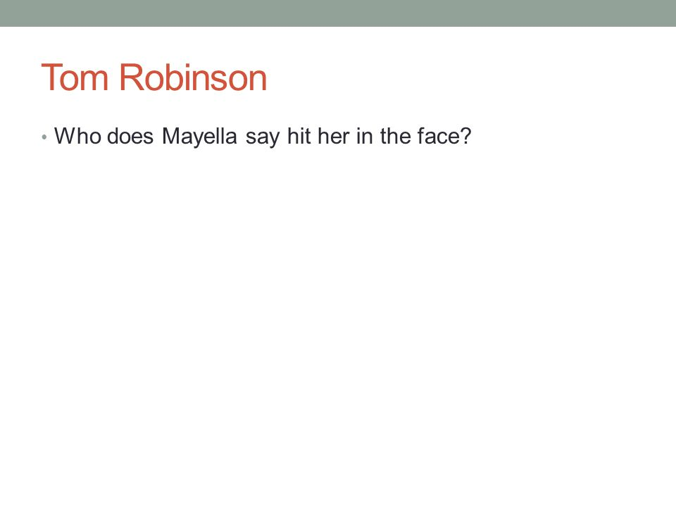 Tom Robinson Who does Mayella say hit her in the face