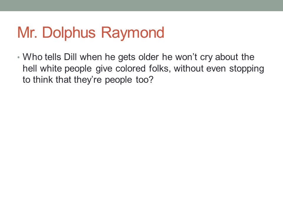 Mr. Dolphus Raymond