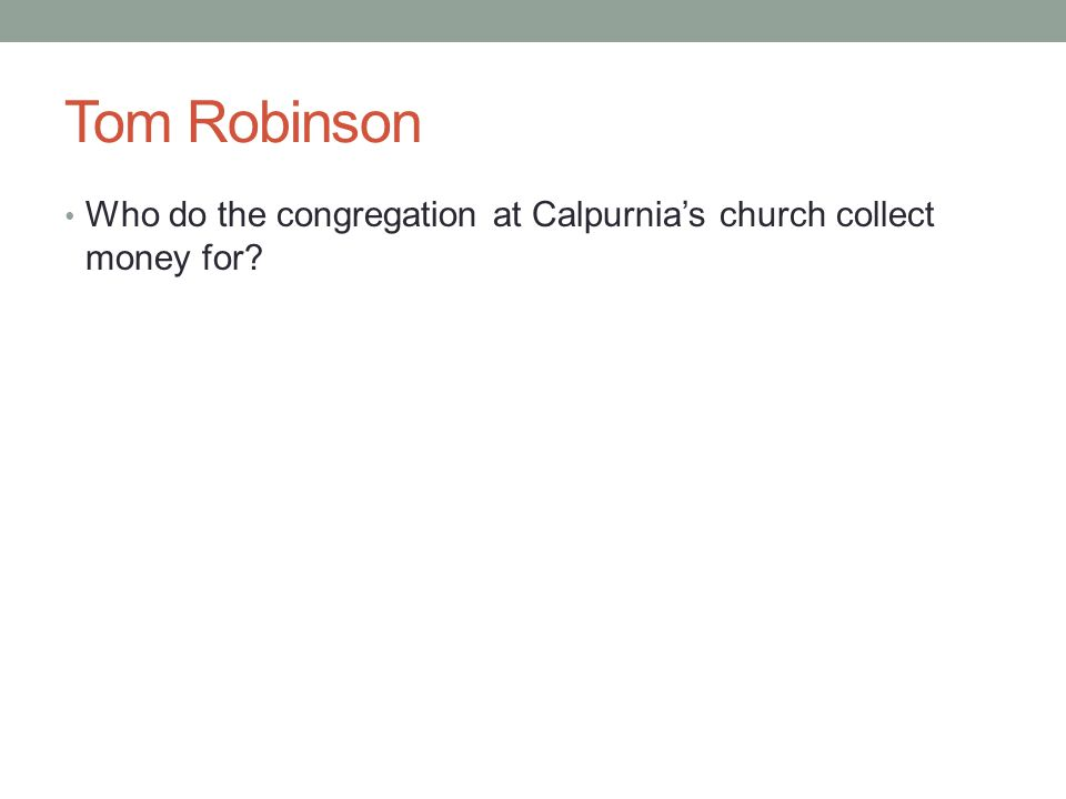 Tom Robinson Who do the congregation at Calpurnia's church collect money for