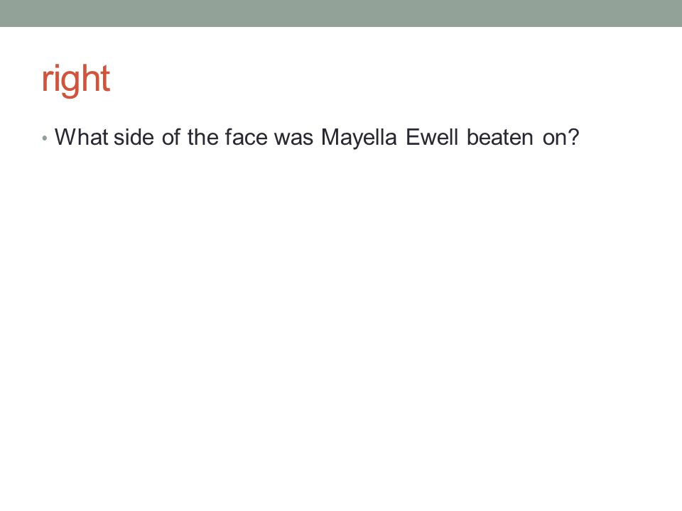 right What side of the face was Mayella Ewell beaten on