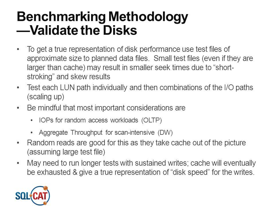 Benchmarking Methodology —Validate the Disks