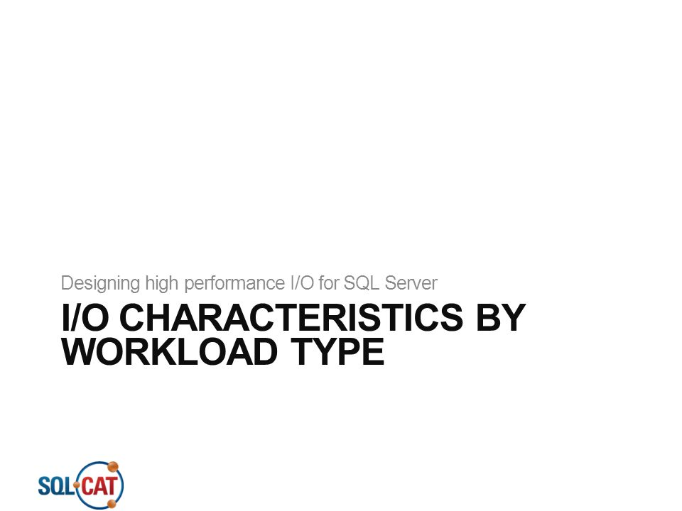 I/O Characteristics by Workload Type