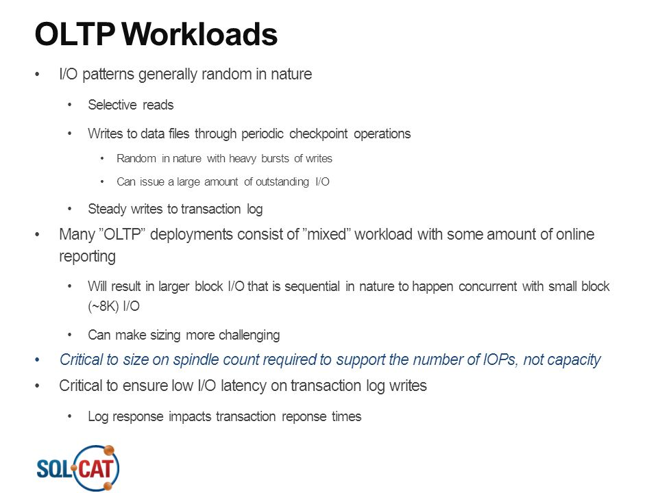 OLTP Workloads I/O patterns generally random in nature