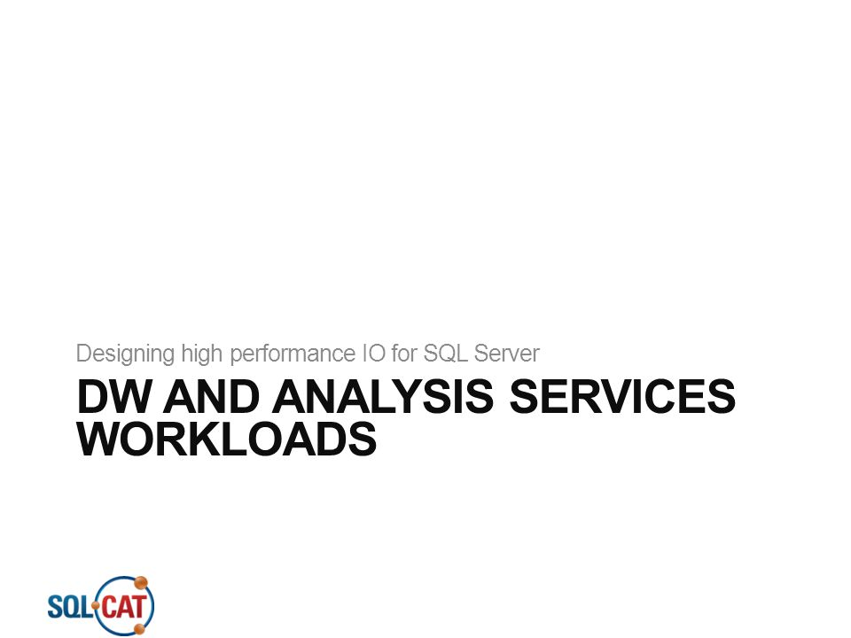 DW and Analysis Services Workloads