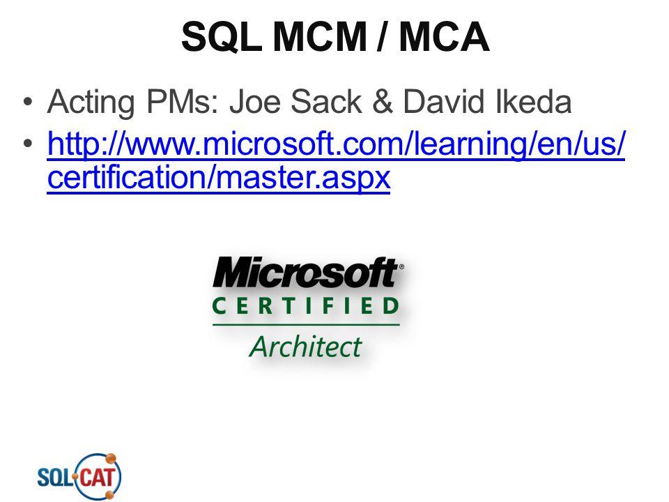 SQL MCM / MCA Acting PMs: Joe Sack & David Ikeda