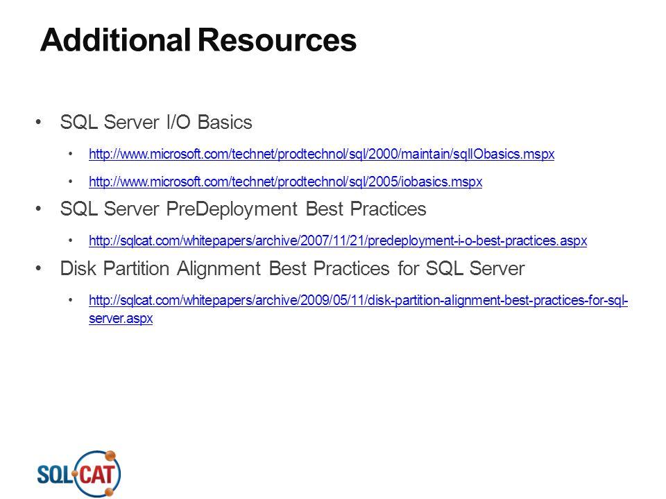 Additional Resources SQL Server I/O Basics