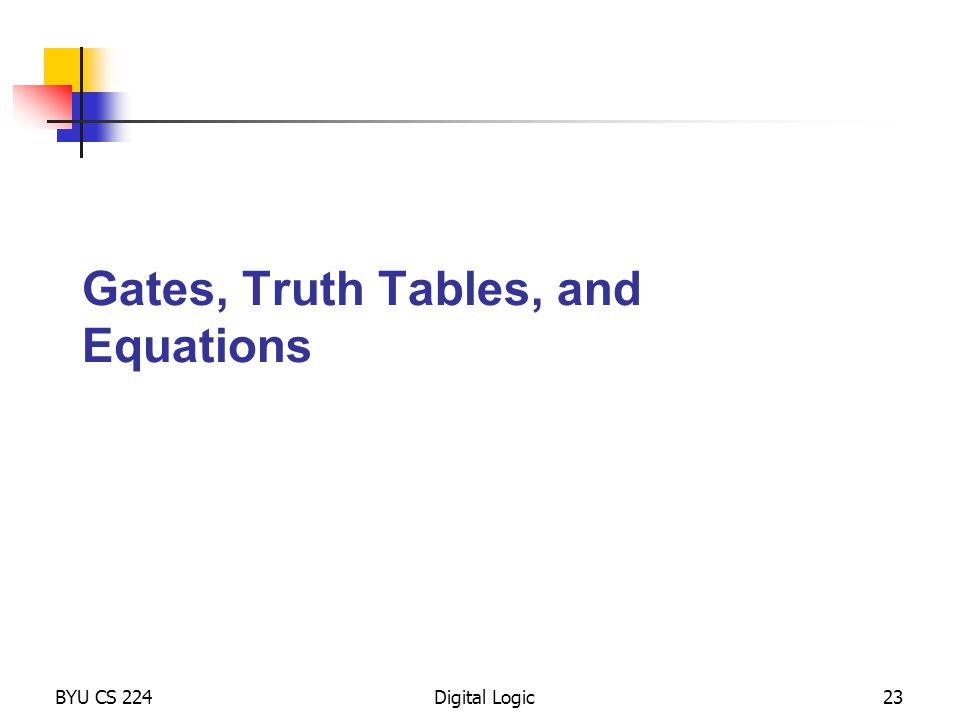 Gates, Truth Tables, and Equations