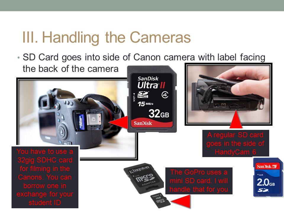 III. Handling the Cameras