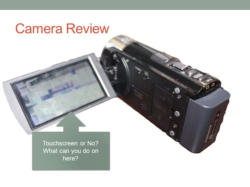 Camera Review Touchscreen or No What can you do on here