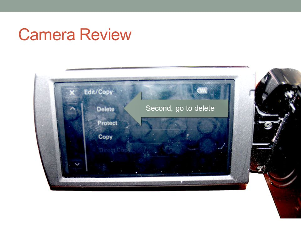 Camera Review Second, go to delete