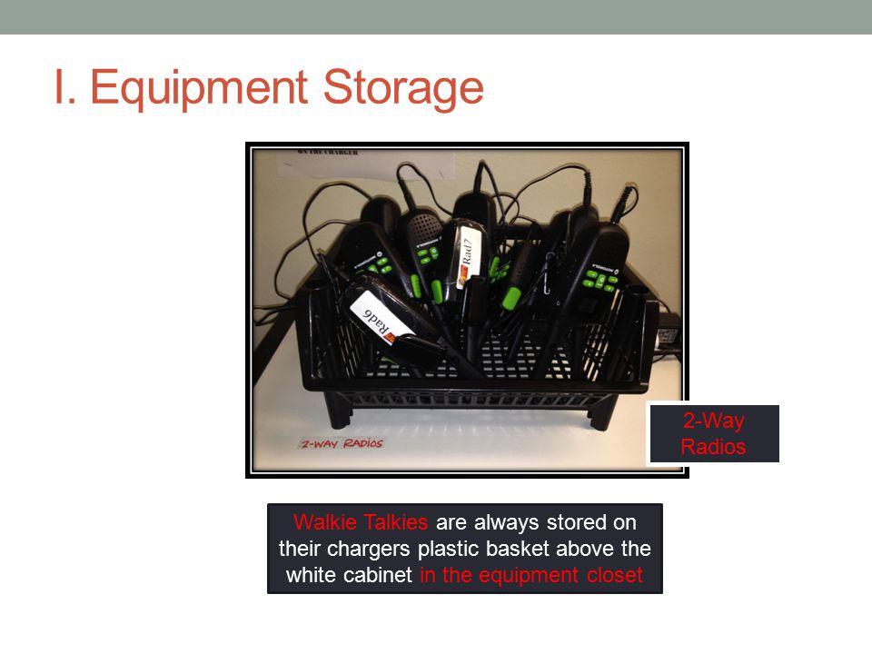 I. Equipment Storage 2-Way Radios