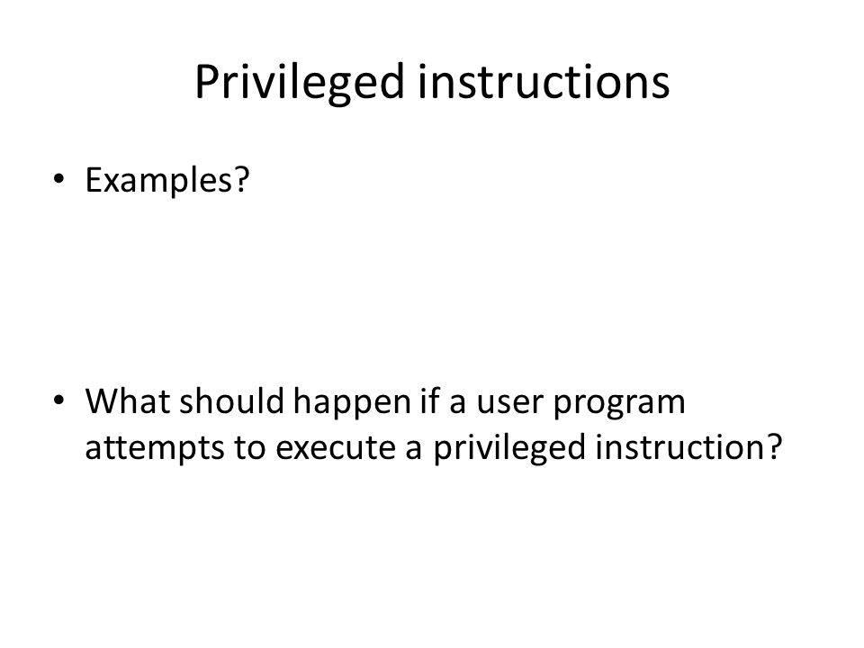 Privileged instructions