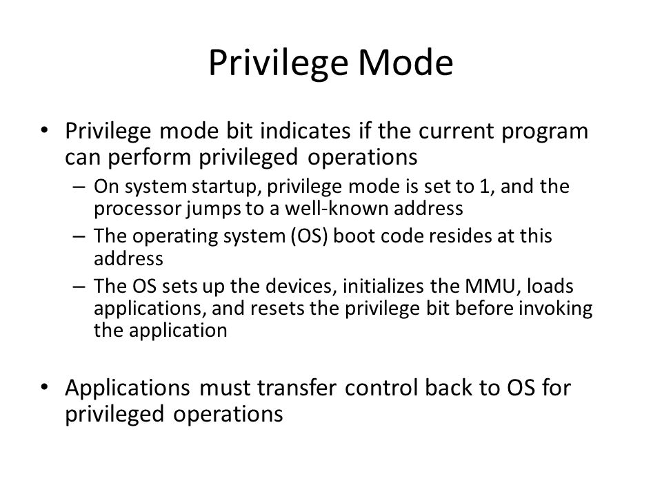 Privilege Mode Privilege mode bit indicates if the current program can perform privileged operations.