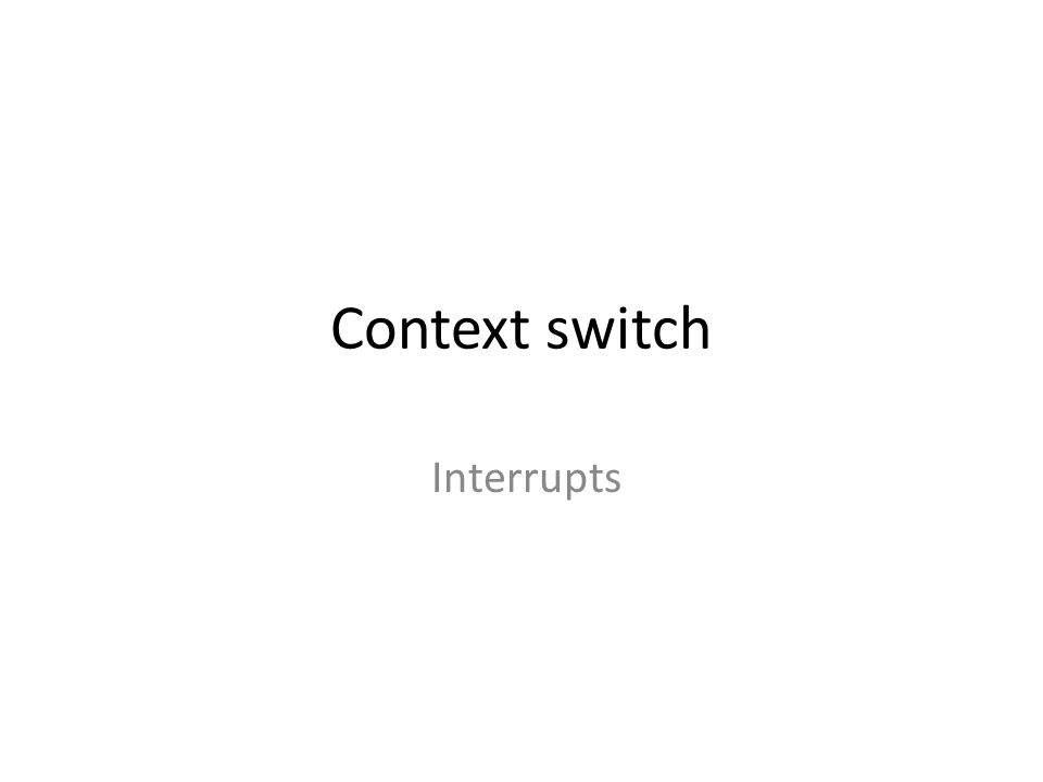 Context switch Interrupts