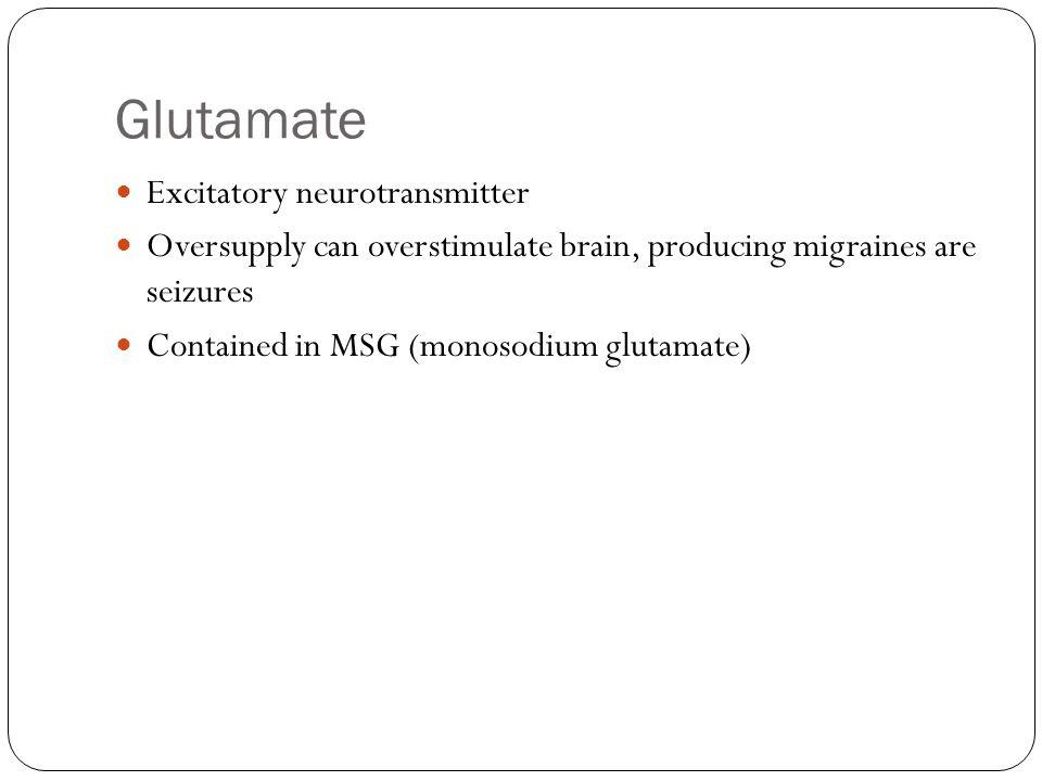 Glutamate Excitatory neurotransmitter