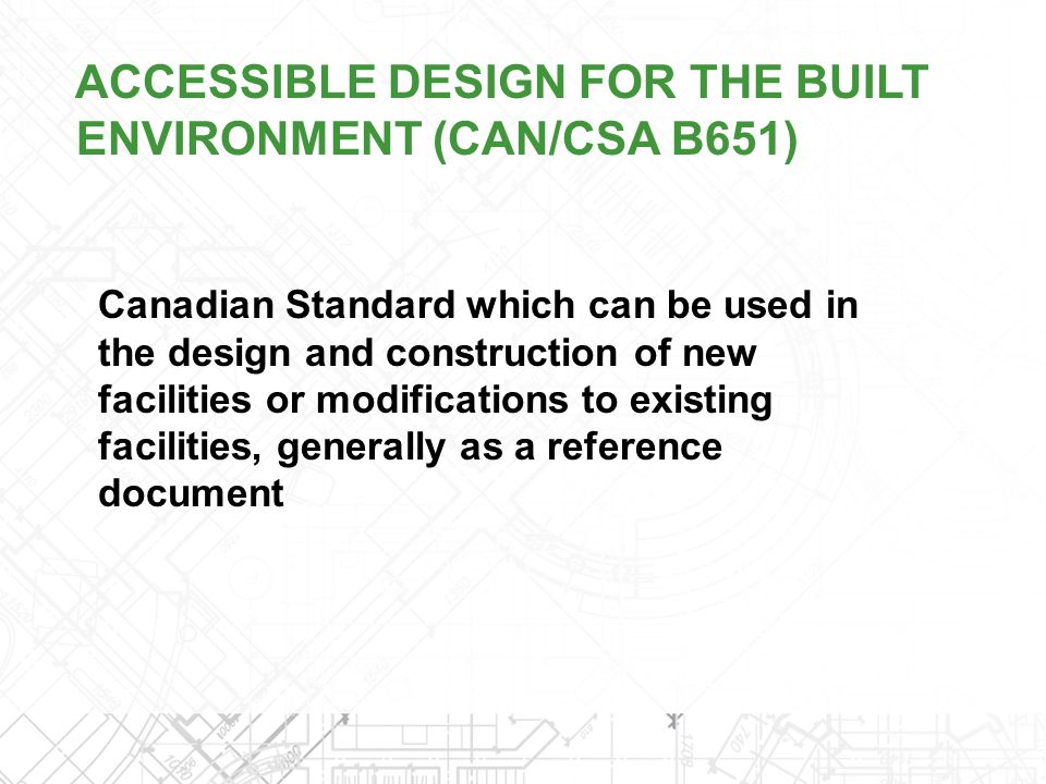 ACCESSIBLE DESIGN FOR THE BUILT ENVIRONMENT (CAN/CSA B651)