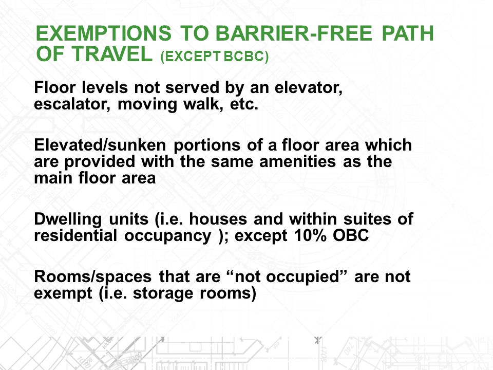EXEMPTIONS TO BARRIER-FREE PATH OF TRAVEL (EXCEPT BCBC)