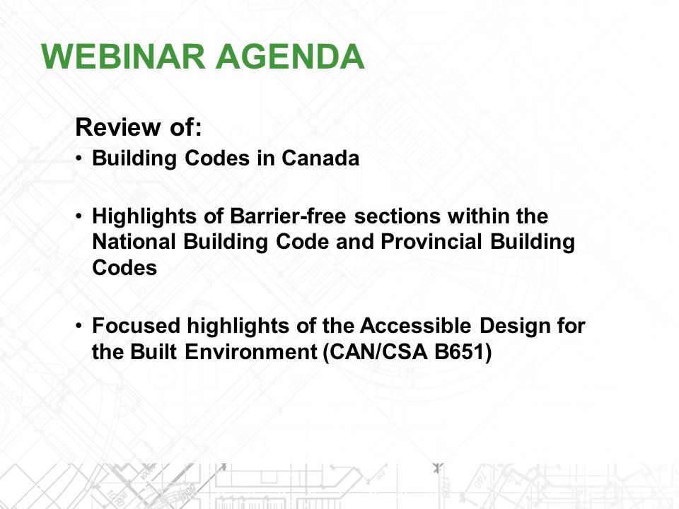 WEBINAR AGENDA Review of: Building Codes in Canada