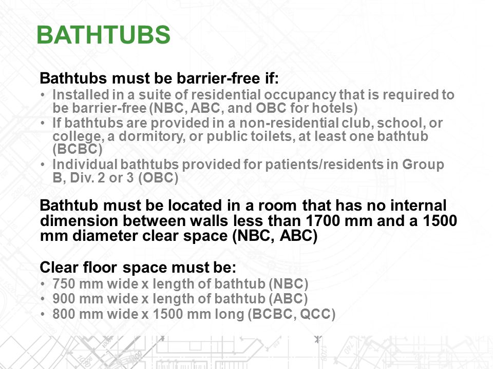 BATHTUBS Bathtubs must be barrier-free if: