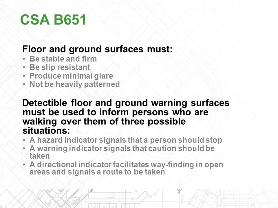 CSA B651 Floor and ground surfaces must: