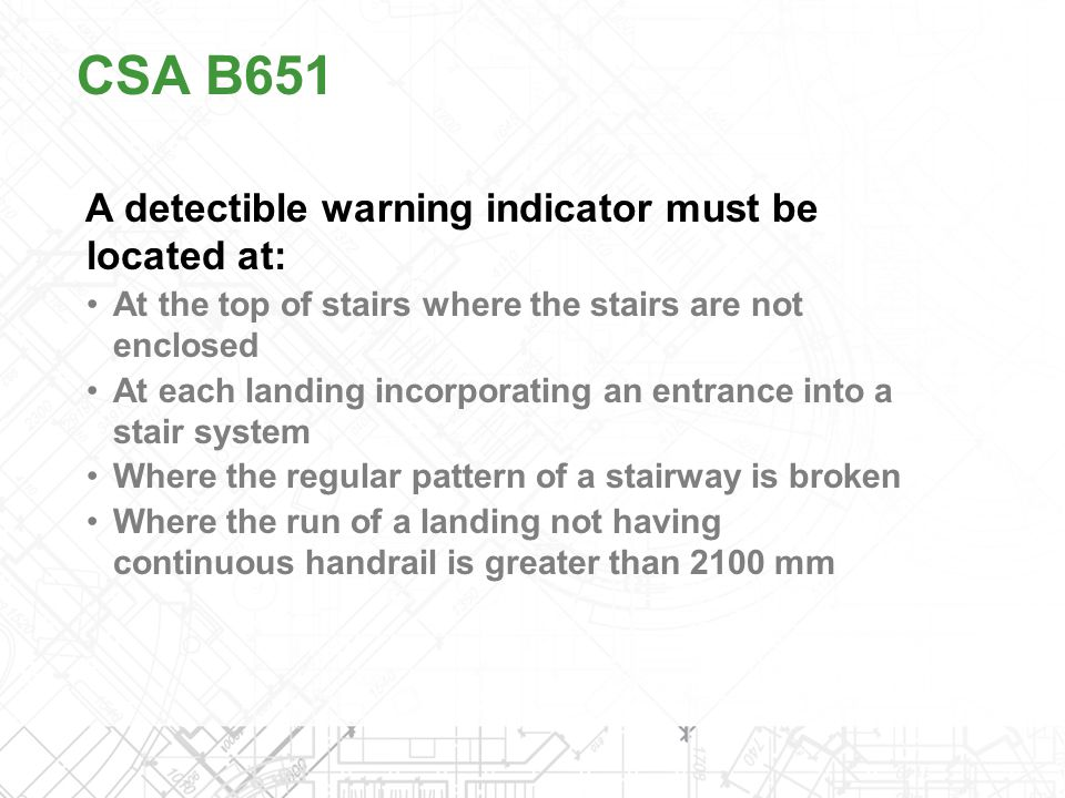 CSA B651 A detectible warning indicator must be located at: