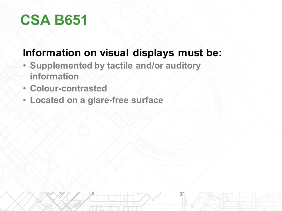 CSA B651 Information on visual displays must be: