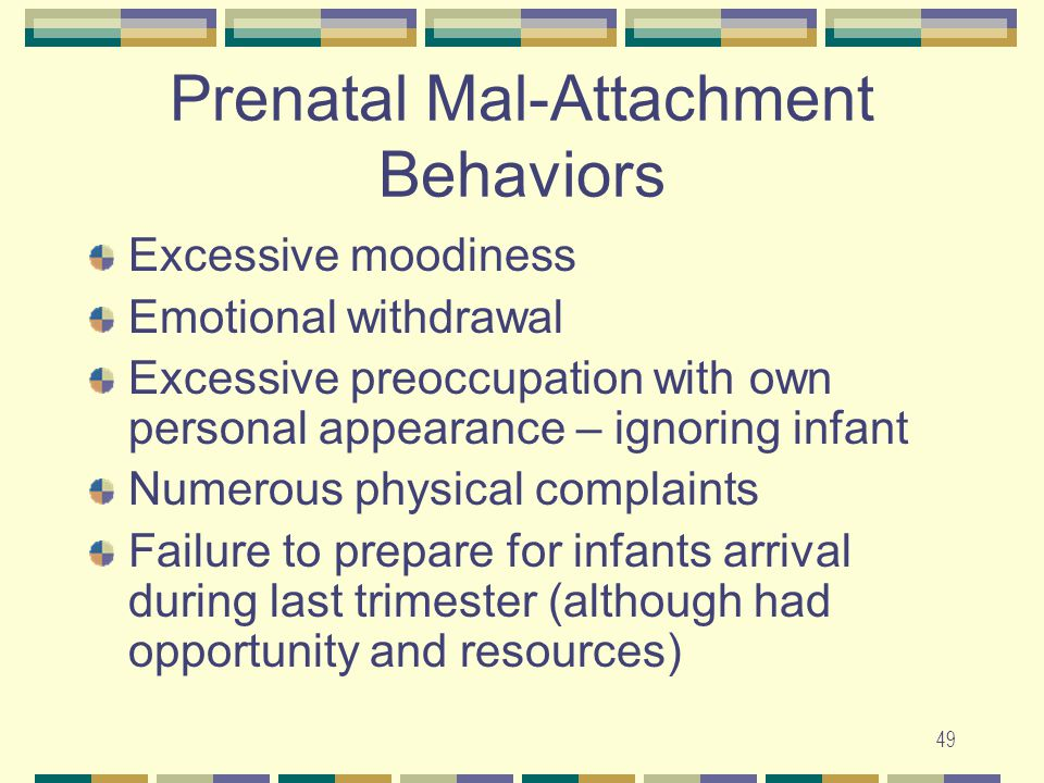 Prenatal Mal-Attachment Behaviors