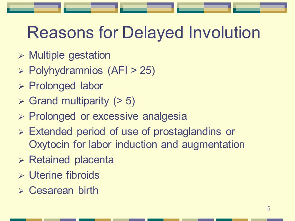Reasons for Delayed Involution