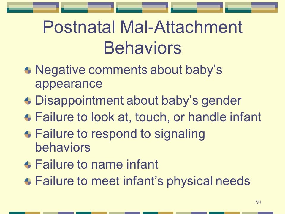 Postnatal Mal-Attachment Behaviors