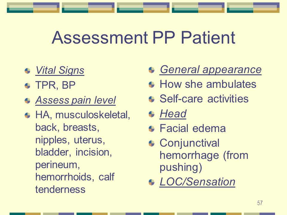 Assessment PP Patient General appearance How she ambulates