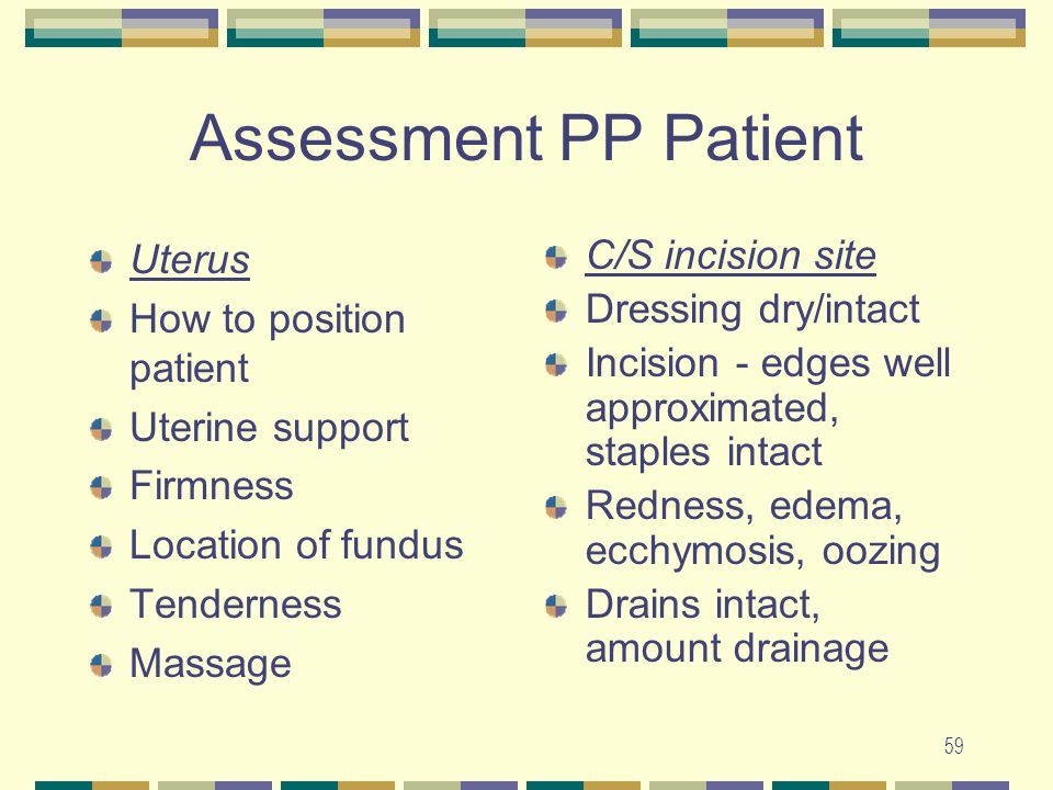Assessment PP Patient Uterus How to position patient Uterine support