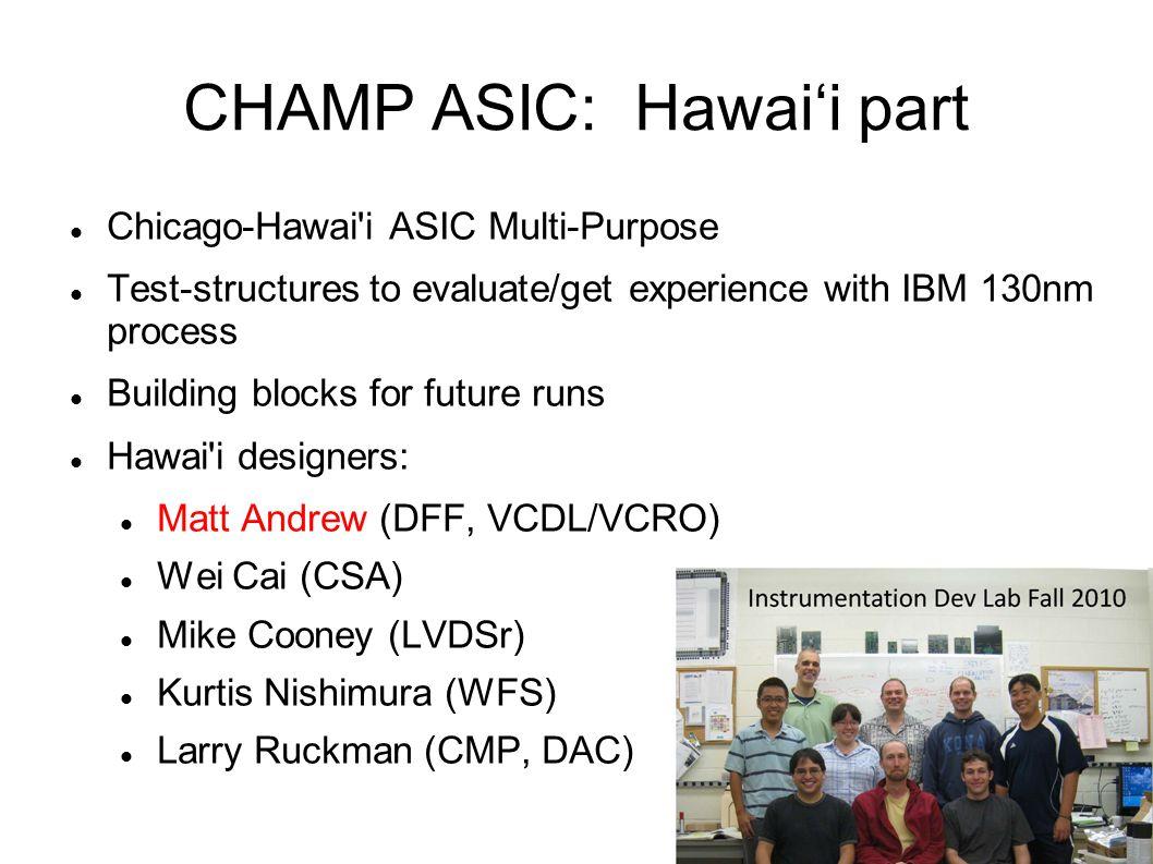 CHAMP ASIC: Hawai'i part