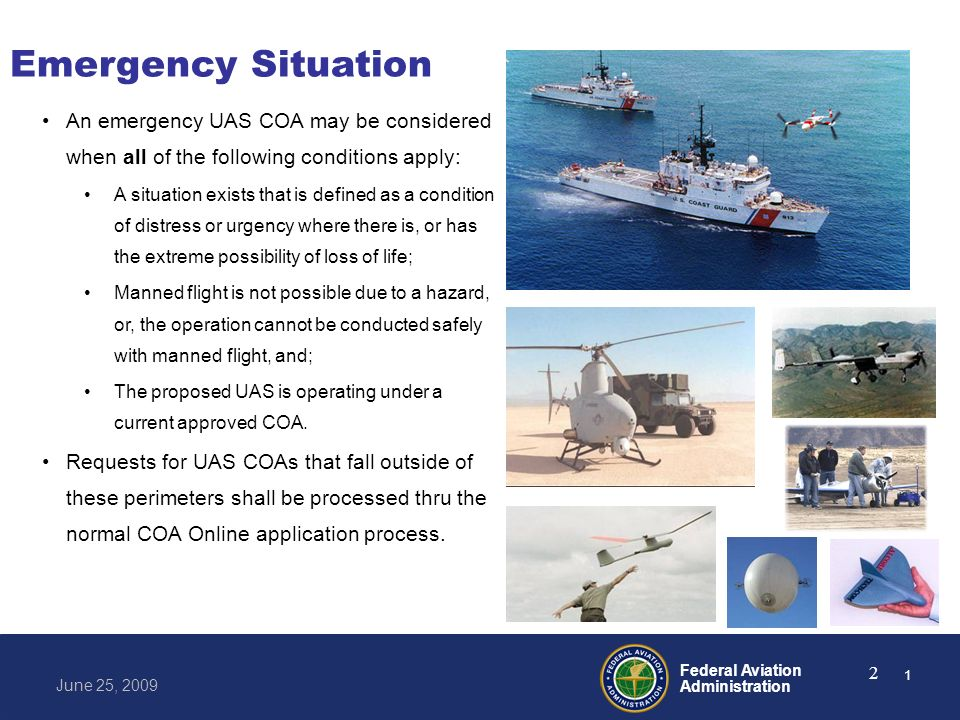 Emergency Situation An emergency UAS COA may be considered when all of the following conditions apply: