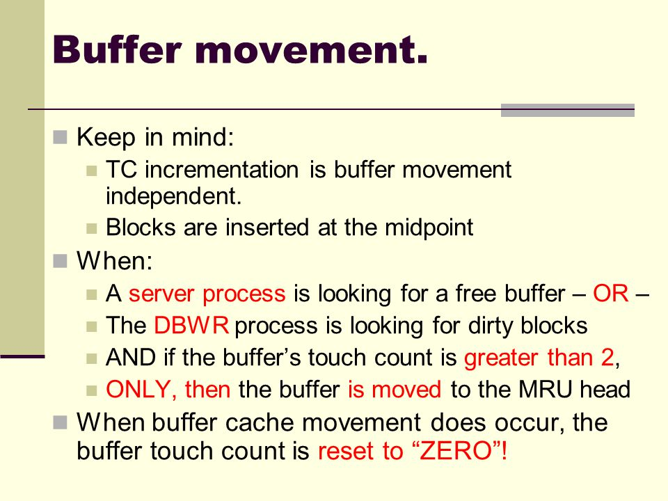 Buffer movement. Keep in mind: When: