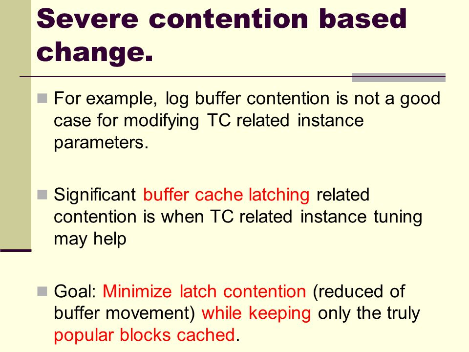 Severe contention based change.